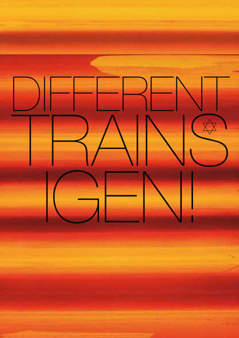 Poster — Different Trains igen! — Judiska Teatern — Stockholm Sverige